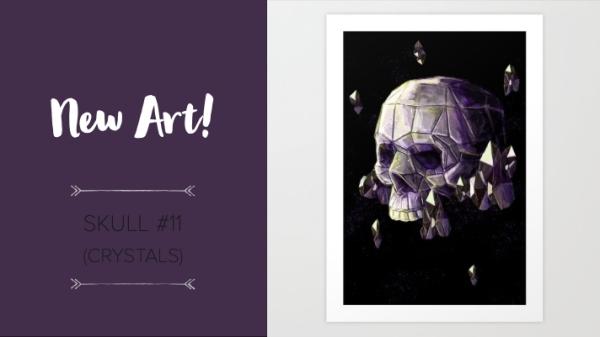 New Art! Skull#11 Crystals