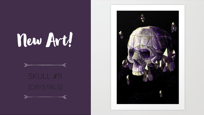 New Art! Skull#11 Crystals